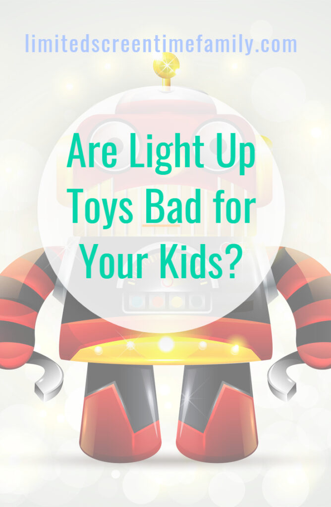 Are light up toys bad for your kids Pinterest graphic